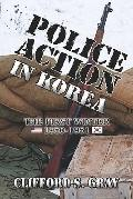 Police Action in Korea The First Winter 1950-1951