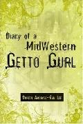 Diary of a Midwestern Getto Gurl