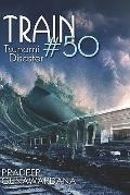 Train #50 Tsunami Disaster