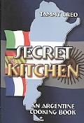Secret Kitchen An Argentine Cooking Book