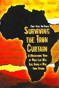Surviving the Iron Curtain: A Microscopic View of What Life Was like inside a War-Torn Region