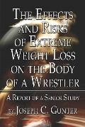 The Effects and Risks of Extreme Weight Loss on the Body of a Wrestler: A Report of a Senior...