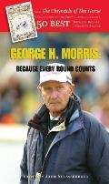 George H. Morris: Because Every Round Counts