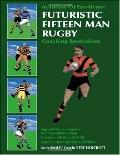 Futuristic Fifteen Man Rugby: Coaching Revelations: Upgraded Scrum Formation, Mod Line out F...