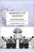 Moment of Destiny - One Day in Oran: An Alternative History of World War II
