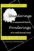Wanderings of a Wayward Heart, Ponderings of a Well Found Soul
