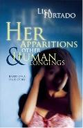 Her Apparitions & Other Human Longings
