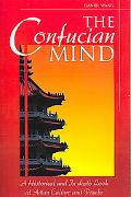 Confucian Mind A Historical and In-depth Look at Asian Culture and Psyche