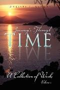 Journey's through Time: A Collection of Works Volume 1