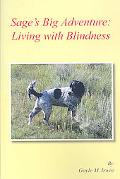 Sage's Big Adventure: Living with Blindness: The Pet Adventure Series