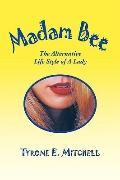 Madam Bee: The Alternative Life Style of a Lady