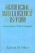 Artificial Intelligence Is Fun!: Conversations with a Computer