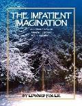Impatient Imagination