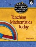 Teaching Math Today Grades K-12 Practical Strategies for Successful Classroom