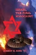 Israel, The Final Holocaust
