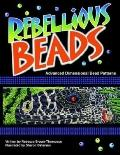 Rebellious Beads Advanced Dimensional Bead Patterns