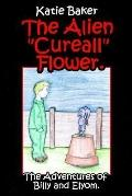 Alien Cureall Flower The Adventures of Billy And Elyom.