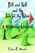 Bill And Nell And the Tale of the Kites A Whirlwind Adventure