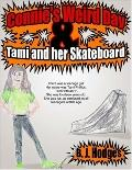 Connie's Weird Day & Tami And Her Skateboard
