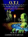 O.t.1 the Original Transformer