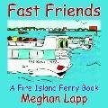 Fast Friends A Fire Island Ferry Book
