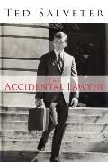 Accidental Lawyer The Life and Times of Ted Salveter III