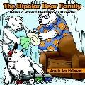Bipolar Bear Family When a Parent Has Bipolar Disorder