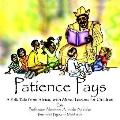 Patience Pays A Folk Tale from Africa, With Moral Lessons for Children