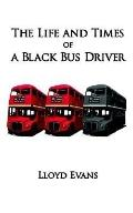 Life and Times of a Black Bus Driver