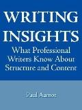 Writing Insights: What High School and College Graduates Deserve to Know about Writing