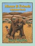 Moose & Friends Alphabet Book
