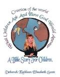 Creation of the World What Children Ask and How God Would Answer A Bible Story for Children
