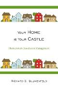 Your Home Is Your Castle Homeowners Ass