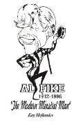 Al Fike The Modern Minstrel Man, 1912-1996