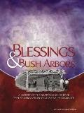 Blessings & Bush Arbors A History of the Chattahoochee River Baptist Association and Its Mem...