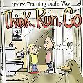 Think, Run, Go Toilet Training Dad's Way