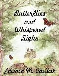 Butterflies and Whispered Sighs