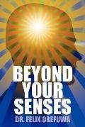 Beyond Your Senses