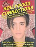 Hollywood Connections: The Secret Resouce Book of Contacts for Movie and Television Agents C...