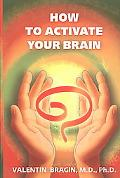How to Activate Your Brain A Practical Guide Book 1