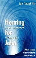 Hearing for John Defying the Challenges of Hearing Loss