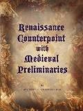 Renaissance Counterpoint with Medieval Preliminaries