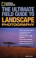 Ultimate Field Guide to Landscape Photography