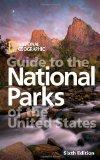 National Geographic Guide to the National Parks of the United States, 6th Edition (National ...