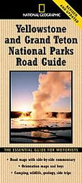 National Geographic Yellowstone and Grand Teton National Parks Road Guide: The Essential Gui...
