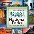 10 Best of Everything National Parks : 800 Top Picks from Parks Coast to Coast