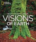 Visions of Earth: Beauty, Majesty, Wonder (National Geographic)