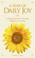 Year of Daily Joy : A Guided Journal to Creating Happiness Every Day