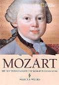 Mozart The Boy Who Changed the World With His Music
