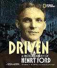 Driven A Photobiography of Henry Ford